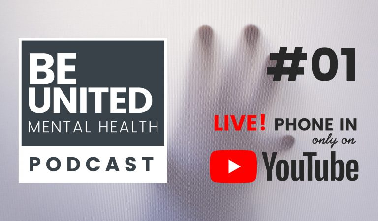 BeUnited #01 – The Importance of Speaking Out about Anxiety & Mental Health